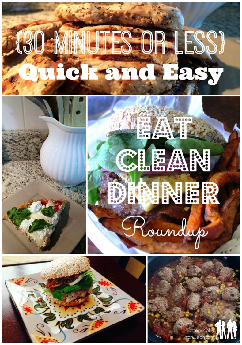 Quick & Easy Eat Clean Dinner Ideas (30 minutes or less) | He and She Eat Clean