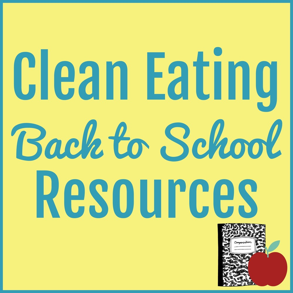 Clean Eating Back to School Resources | He and She Eat Clean