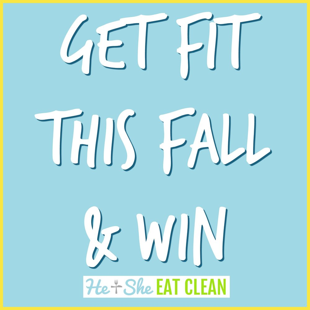 Get Fit This Fall & Win | He and She Eat Clean