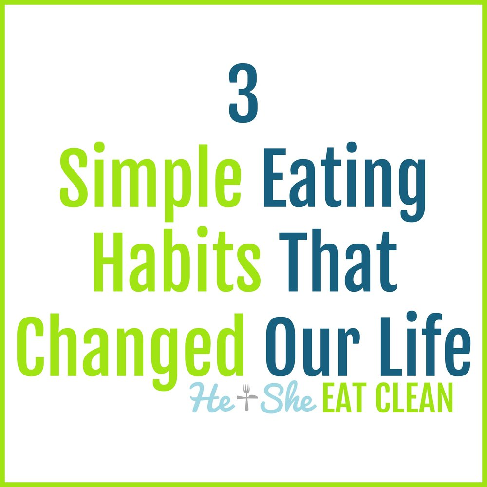 3 Simple Eating Habits That Changed Our Life | He and She Eat Clean