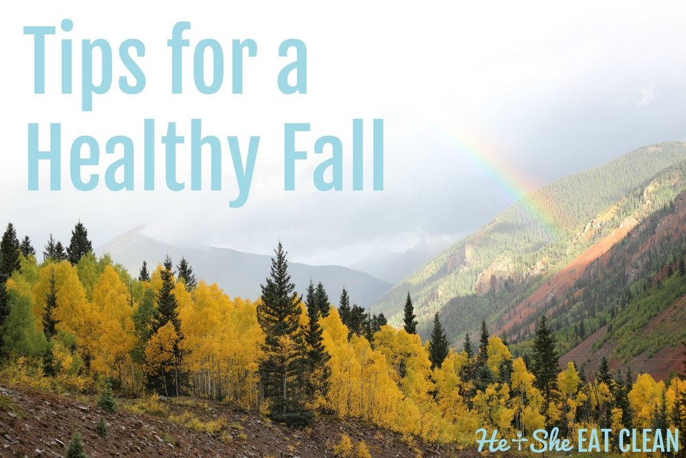 Tips for a Healthy Fall | He and She Eat Clean