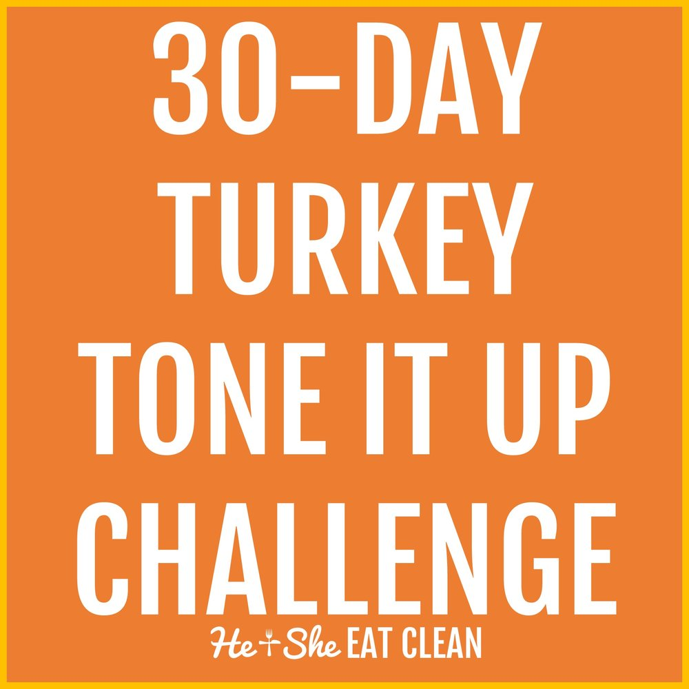 30-Day Turkey Tone It Up Challenge | He and She Eat Clean