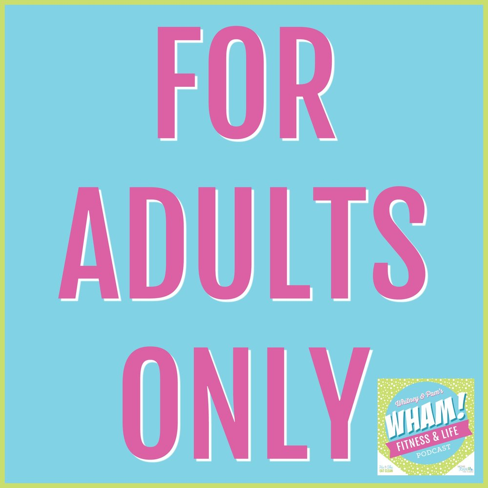 For Adults Only - WHAM Podcast #019