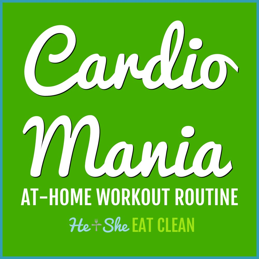 Cardio Mania At-Home Workout Routine | He and She Eat Clean
