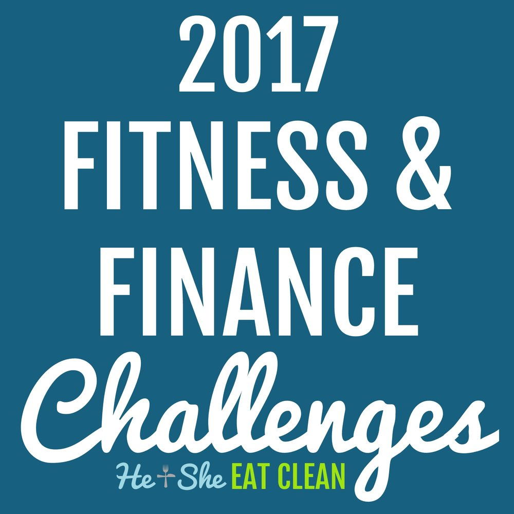 2017 Fitness & Finance Challenges | He and She Eat Clean