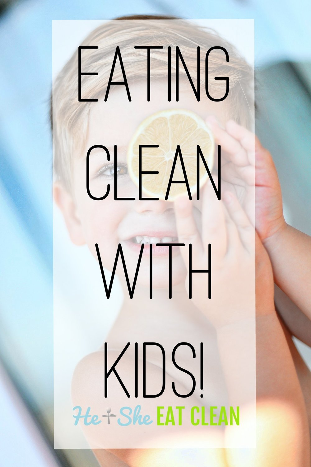 Eating Clean with Kids!