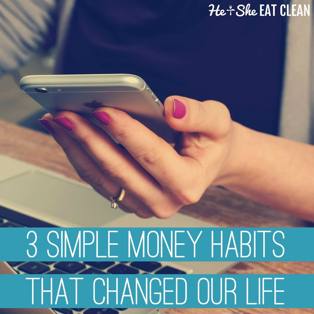 3 Simple Money Habits That Changed Our Life