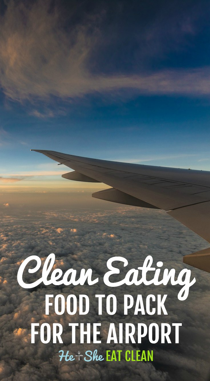 Clean Eating Food to Pack for the Airport