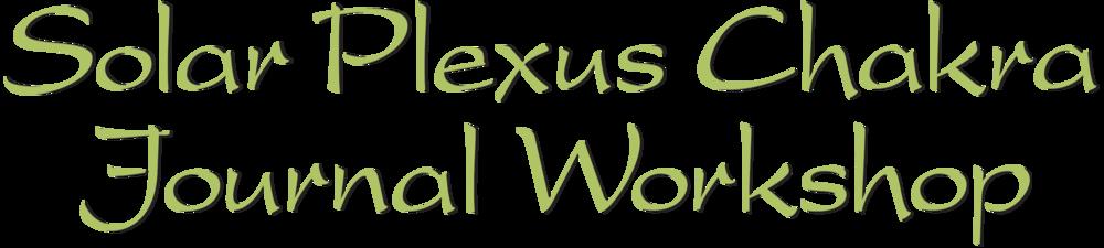 Solar Plexus Chakra Journal Workshop.png