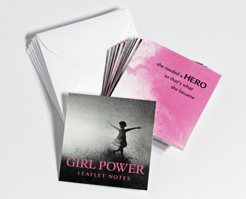 GIRL POWER   LEAFLET NOTES - $18  Celebrate women, support breast cancer research, and show the world that women are strong, capable, and unstoppable.