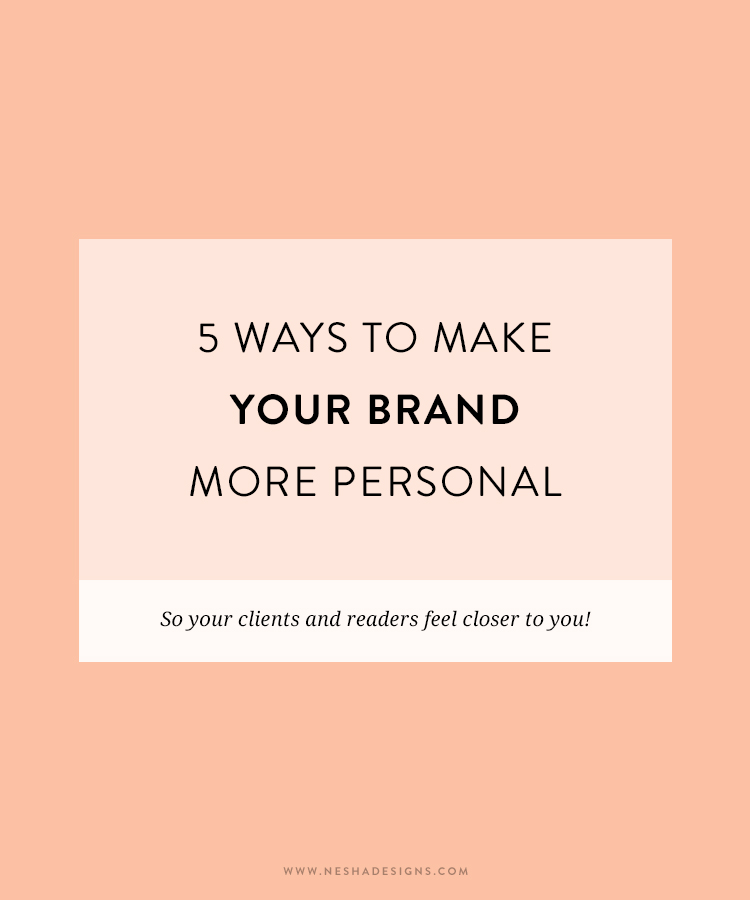 5 ways to make your brand more personal | Do you want to humanize your brand and connect with your target audience on a deeper level? Click through to learn how. Perfect for entrepreneurs and freelancers!