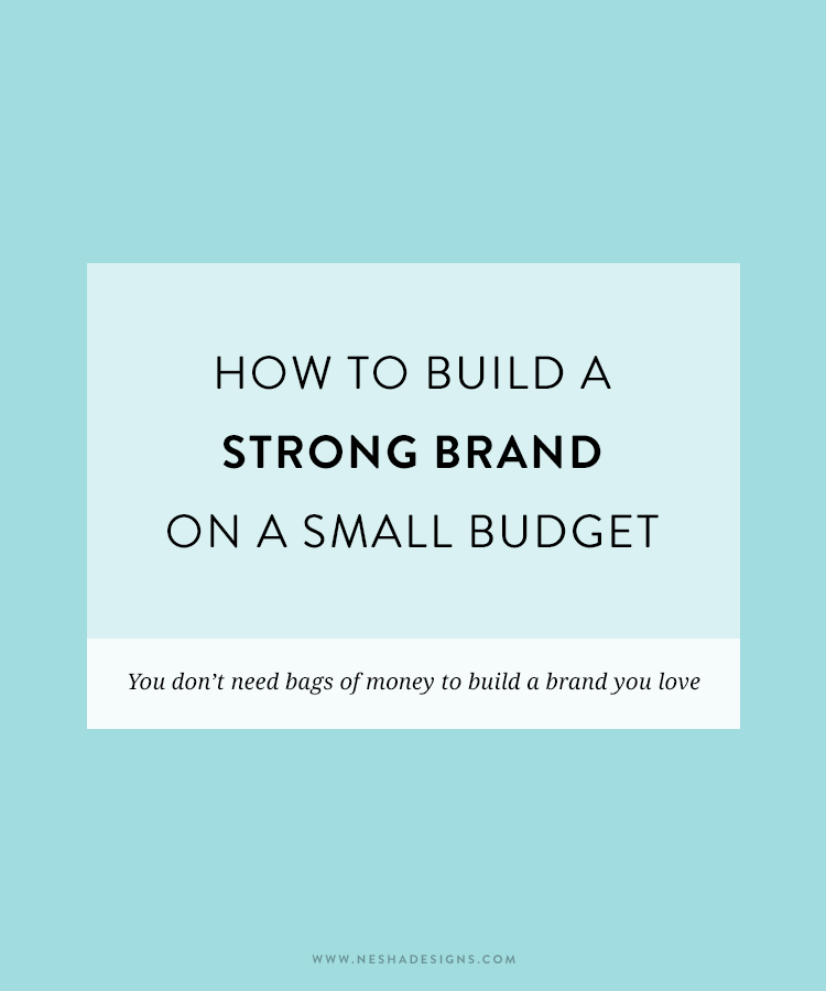 How to build a strong brand on a small budget | If you can't afford a designer, don't worry. There are a few affordable and free ways to build your brand! Click through to read more. Perfect for entrepreneurs and freelancers!