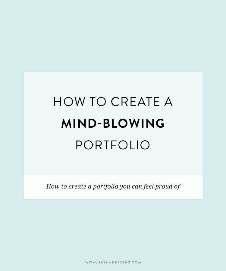 How to create a mindblowing portfolio Nesha Woolery