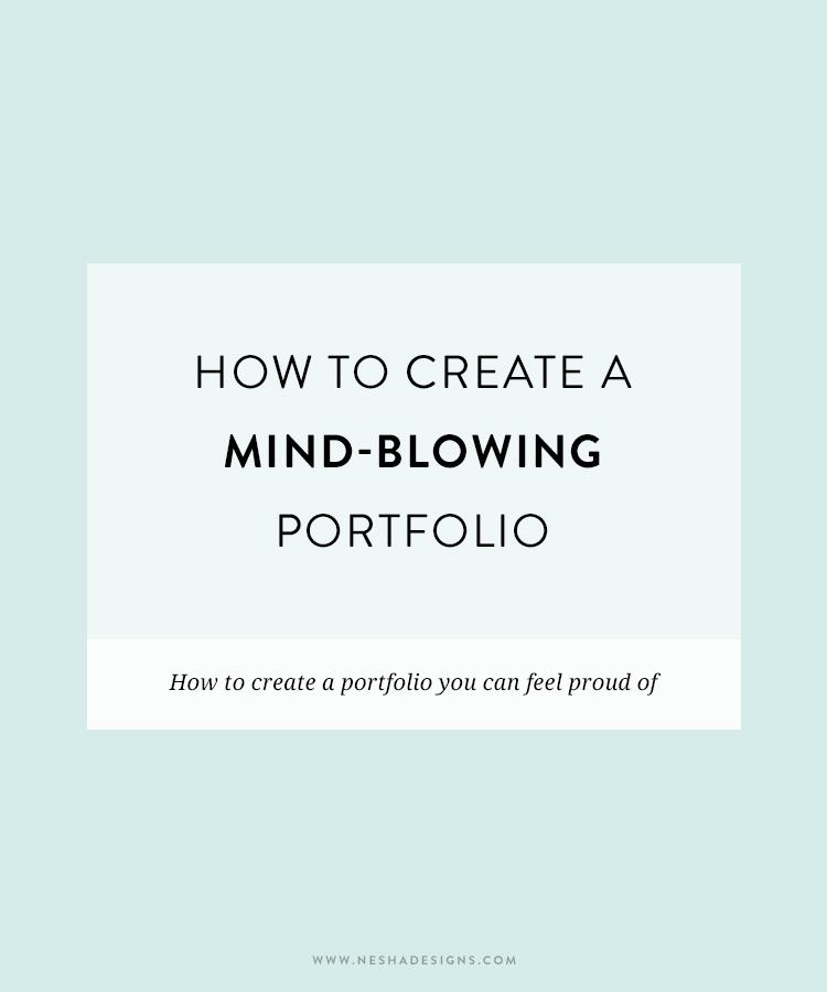 How to create a mindblowing portfolio Nesha Woolery