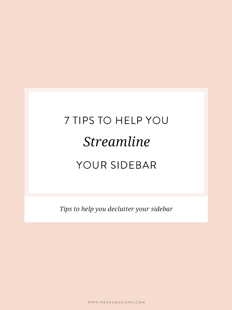 7 tips for a beautiful sidebar | Your sidebar should be streamlined and organized. Click through for tips on how to declutter your sidebar and keep it tidy! Perfect advice for bloggers and small business owners.