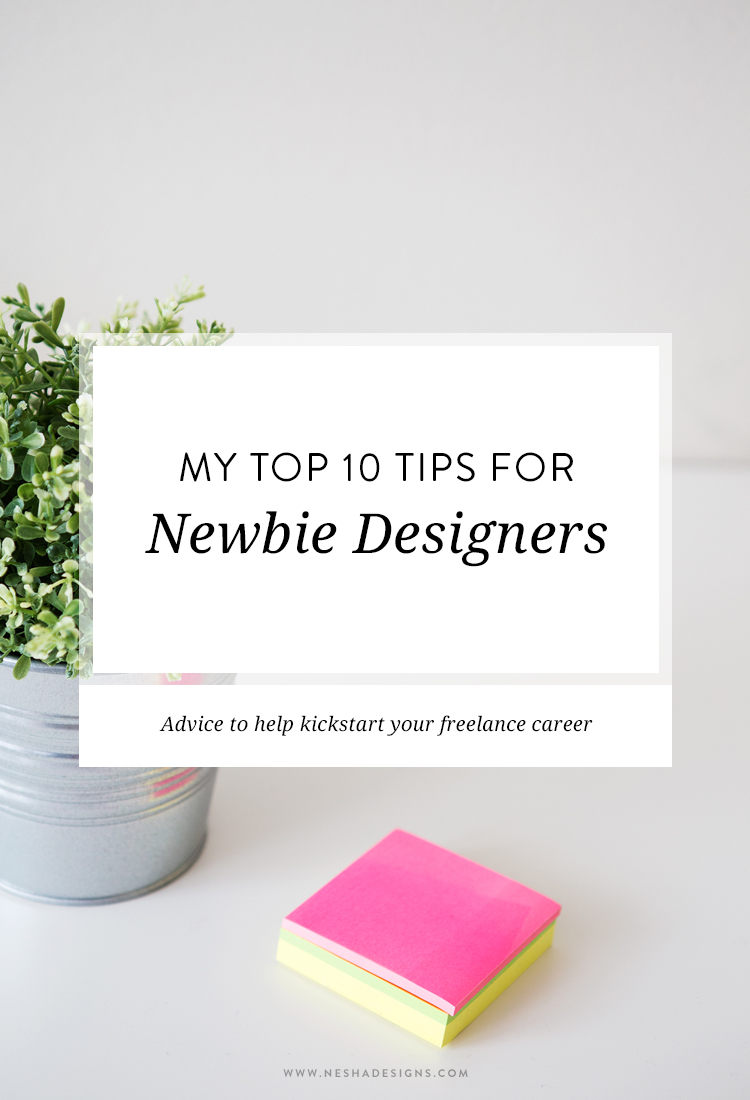 My top 10 tips for newbie designers. Advice to help new designers start freelancing and start making a consistent, sustainable income from it.