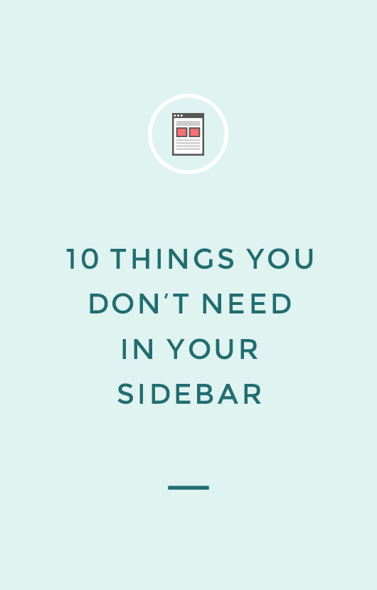 10 things you don't need in your sidebar