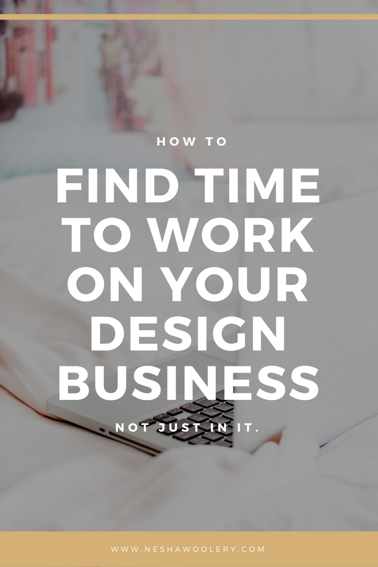 Struggle to find time to work on your graphic design business, not just your clients businesses? Click through to learn how to find time to work on your graphic design / web design / brand design / print design business.   How to find time to work on your design business by Nesha Woolery