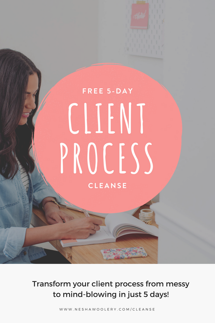 Free challenge! The 5 day client process cleanse by Nesha Woolery | Freelance designers, freelance web designer, freelance graphic designer