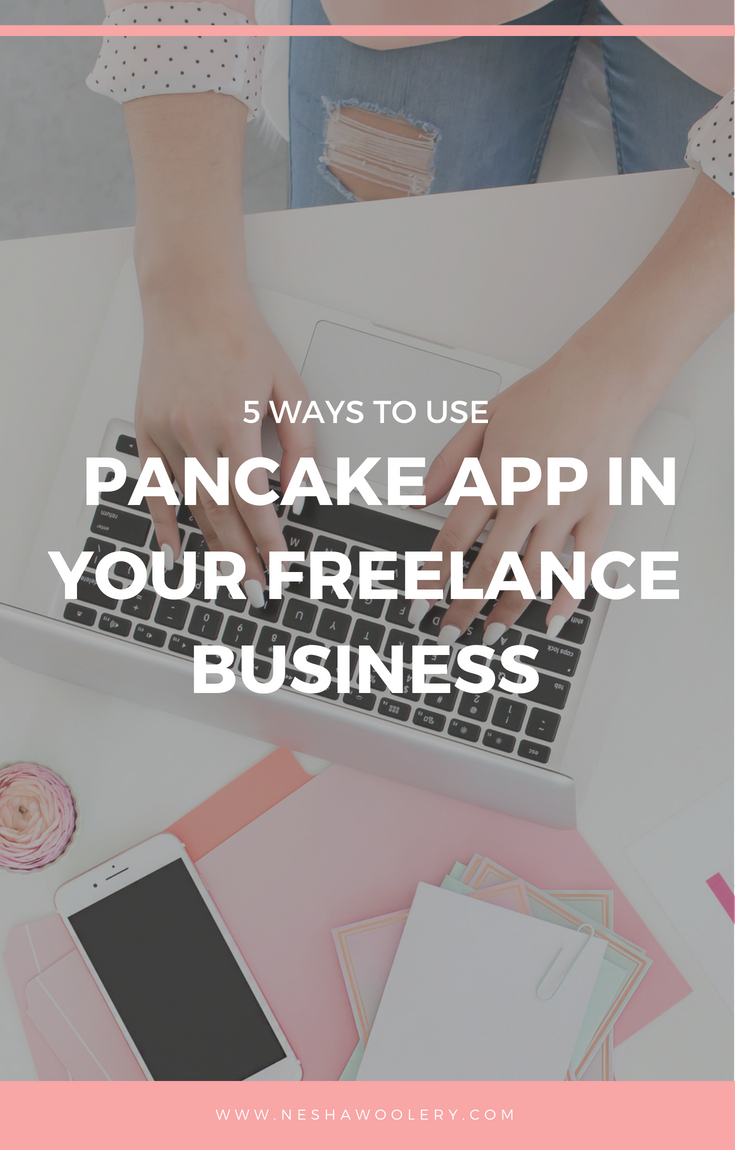 5 ways to use Pancake App in your freelance business. Pancake is my favorite tool for invoicing! Perfect for creative entrepreneurs, freelancers and small business owners. #Freelance #Invoice #Business #Pancake #Streamlining & Automating