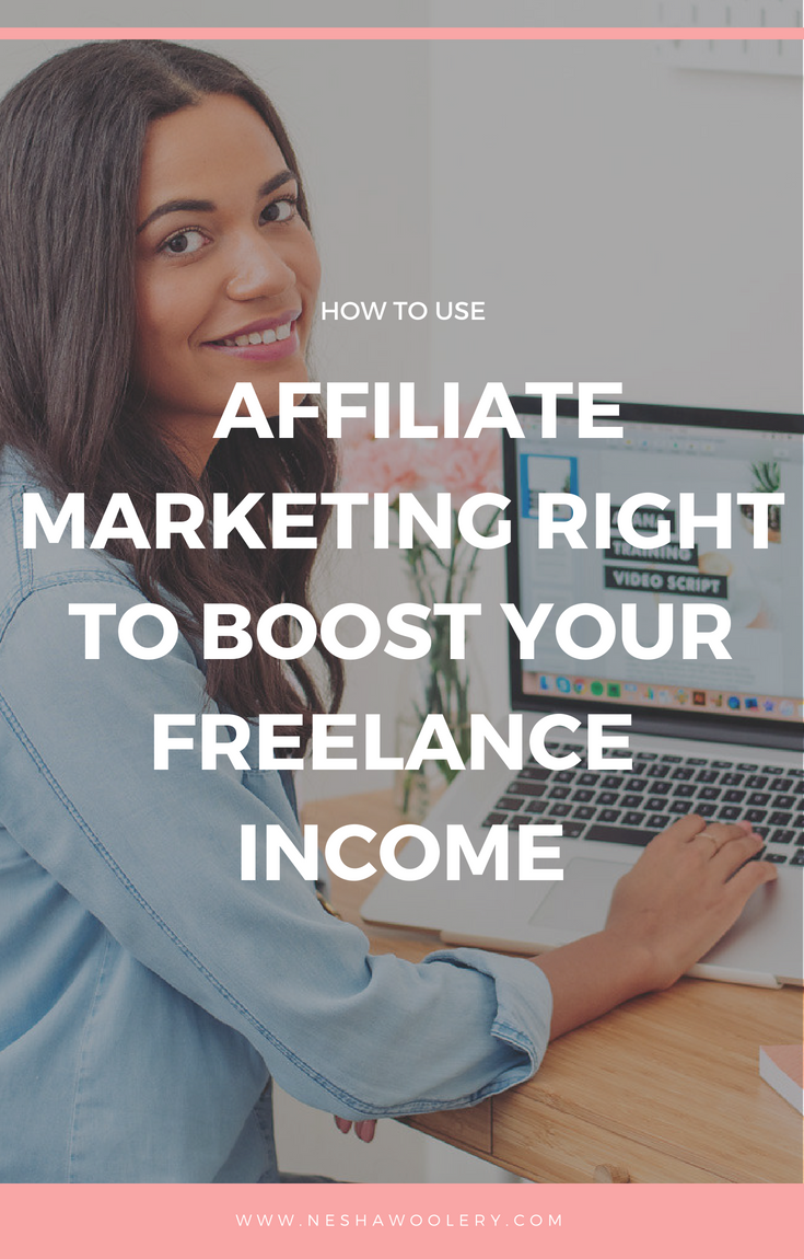 How to use affiliate marketing to boost your freelance income | Guest post by Justine Grey for Nesha Woolery. #Freelance #Business #Marketing #Affiliate #Income #Guestpost