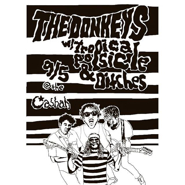 The Donkeys in San Diego next Friday (9/5) at The Casbah   You hear that? The Donkeys are brining the end-of-summer jams to their home-town-homies.  Friday, September 5th at The Casbah with Tropical Popsicle and Ditches . This is a 21+ over and only $10.     Ride The Black Wave   will be three months old this next week, and everyone here at  Easy Sound  and amigos de los burros are supremely stoked. High fives all around. The Ride The Black Wave summer tour was bodacious and amazing as well as grueling and trying at times (30 shows in 30 days!). Great shows, great crowds, and even the bands first sold-out show east of the Rocky Mountains (fuck yeah Chicago!). Thank you to everyone - radio stations across the U.S., record stores, promoters, venues, and of course all the fans and friends (new and old). It's been a good summer, but boy does it feel good to be home…