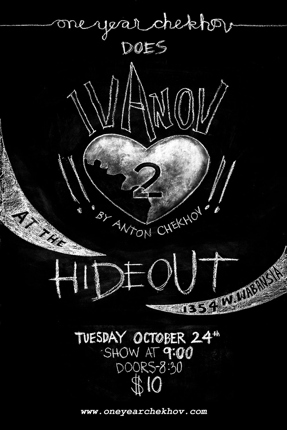 - Laugh, cry, philosophize.8:30 at The Hideout.$10.www.oneyearchekhov.com