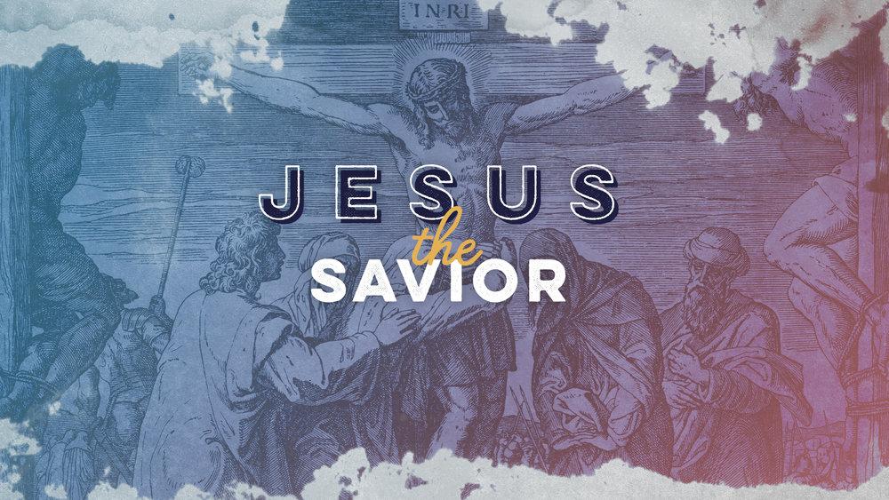 Jesus the Savior — Weekend Sermons — Five Oaks Church