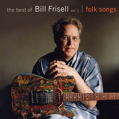 bill_frisell_folk_songs_vol_1_400px.jpg