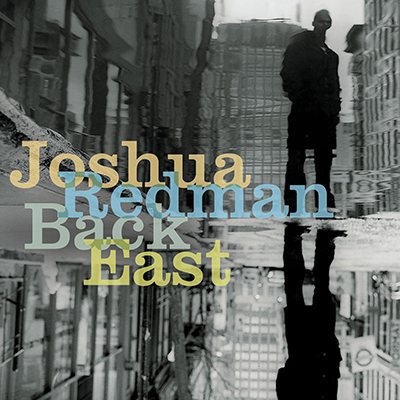 joshua_redman_back_east_400px.jpg