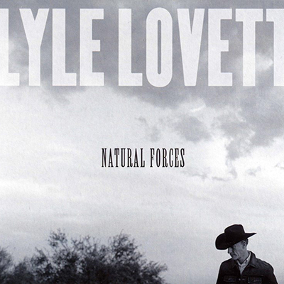 lyle_lovett_natural_forces_400px.jpg