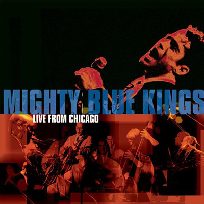 mighty_blue_kings_live_from_chicago_400px.jpg