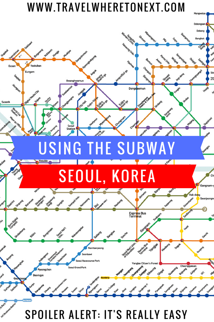 Using The Seoul Metro Where To Next Budget Travel Tips Solo