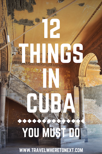 A guide to the 12 things you must do while in Cuba. Great to know before you go!   - Tessa Juliette | http://travelwheretonext.com/cuba