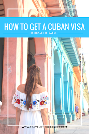 A guide to getting a travel visa for Cuba, it is way easier than you think -  Tessa Juliette | http://travelwheretonext.com