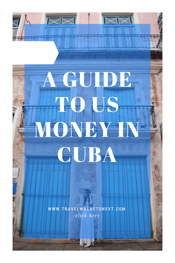 A guide to US money in Cuba - how to get Euros before heading to Cuba to make your life easier - Tessa Juliette | http://travelwheretonext.com