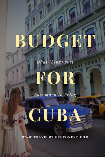 Great Guide on exactly how much everything costs while in Cuba. You have to budget before you leave - great guide on how exactly to do that! - Tessa Juliette | http://travelwheretonext.com/cuba