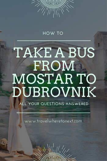 Easy guide to take a bus from Dubrovnik to Mostar. Great for budget trips through Europe. Tessa Juliette http://travelwheretonext.com