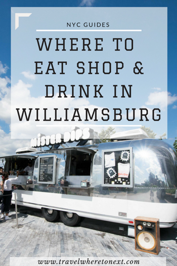 The best restaurants, bars, shops, attractions and things to do in Williamsburg, Brooklyn