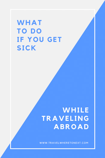 Getting sick in Thailand isn't fun. But here are some tips to take with you if illness does strike you while traveling abroad.