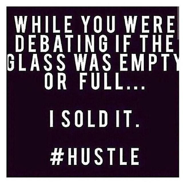 - The Hustle Life...