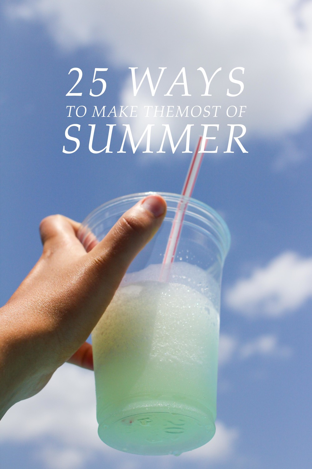 25 Ways to Make the Most of Summer | All the Delights