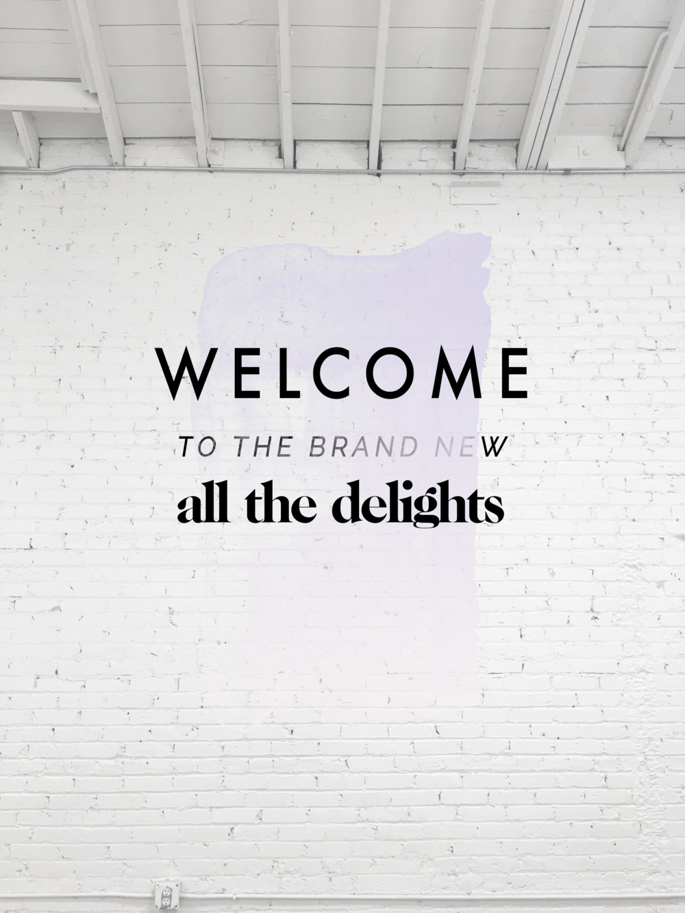 Welcome to the Brand New All the Delights