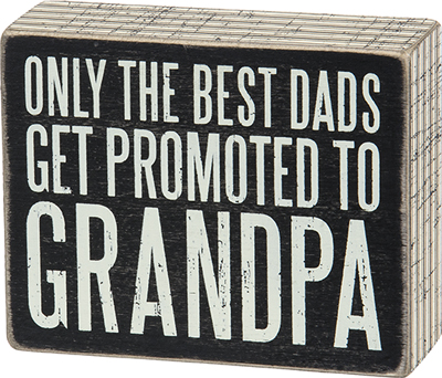 PROMOTED TO GRANDPA' BOX SIGN  $12