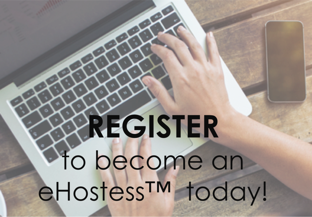 There's absolutely NO OBLIGATION when you register as an eHostess. Registration simply adds your name to our neighborhood so credit may be given for sharing with friends.