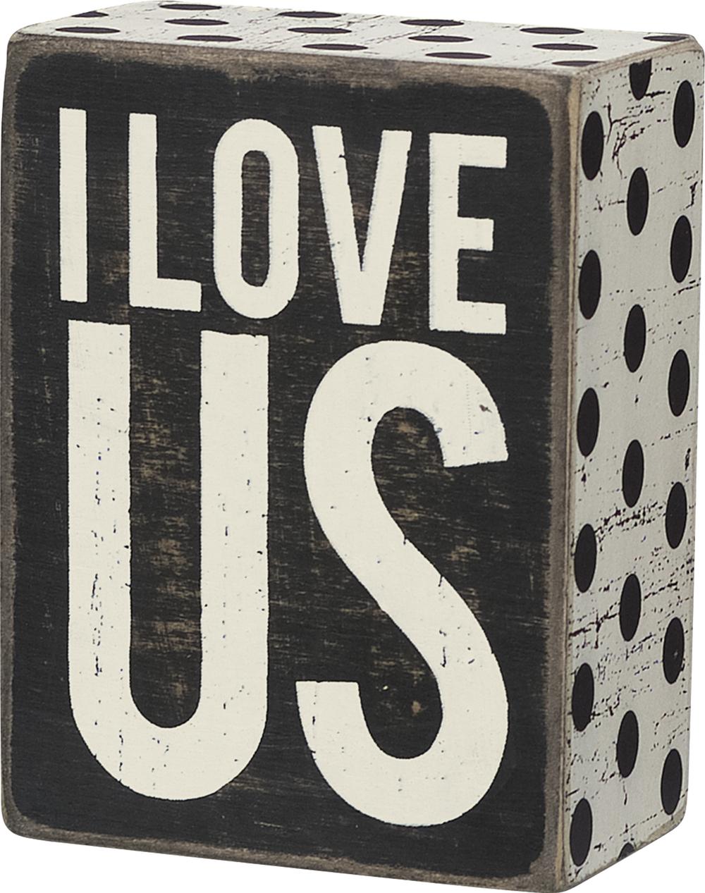 I LOVE US' BOX SIGN $9