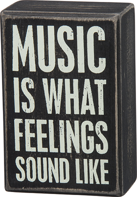 MUSIC IS..' BOX SIGN $9
