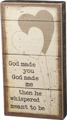MEANT TO BE BOX SIGN $27