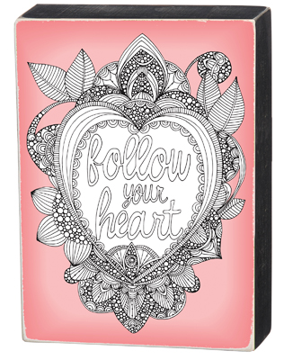 'FOLLOW YOUR HEART' COLORING BOX SIGN  $22