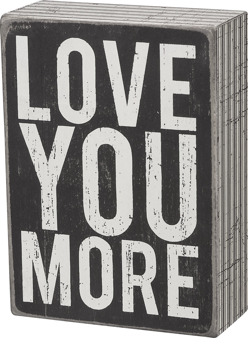 Love You More Box Sign $12